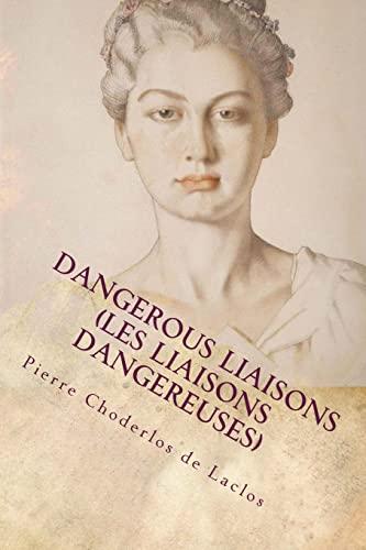 9781533419576: Dangerous Liaisons (Les Liaisons Dangereuses)