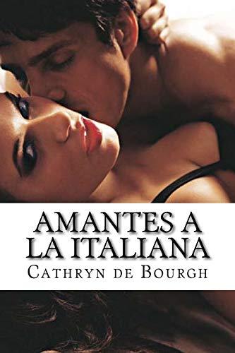 9781533420558: Amantes a la italiana (Spanish Edition)