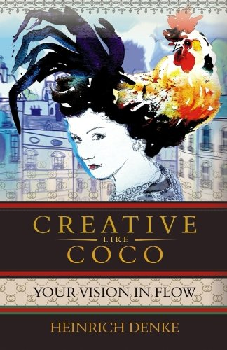 9781533420916: Creative Like Coco: How to get a inspirational flow like Coco Chanel. (Creativity Coach Book) (Volume 1)