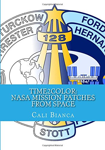 9781533422927: Time2Color: NASA Mission Patches from Space: An Adult Coloring Book (Time2Color Adult Coloring Book Series) (Volume 29)