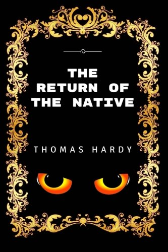 9781533423023: The Return of the Native: By Thomas Hardy - Illustrated