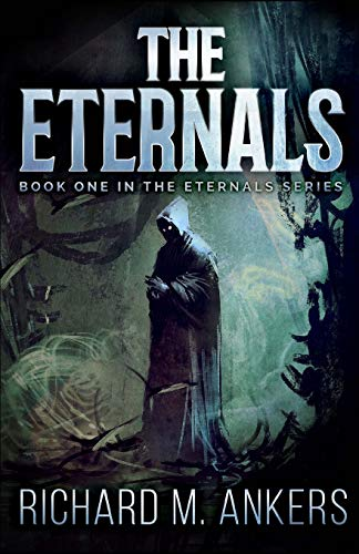 The Eternals: Richard M. Ankers