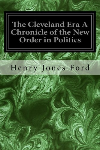 The Cleveland Era A Chronicle of the: Henry Jones Ford
