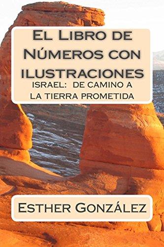 El Libro de Numeros Con Ilustraciones: Israel: Gonzalez, Esther