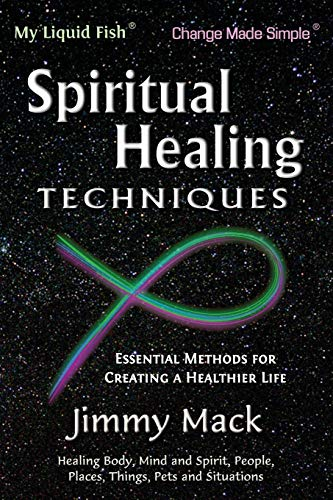 9781533426741: Spiritual Healing Techniques: Essential Methods for Creating a Healthier Life