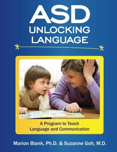 ASD Unlocking Language: A Program to Teach Language and Communication for Children on the Spectrum:...