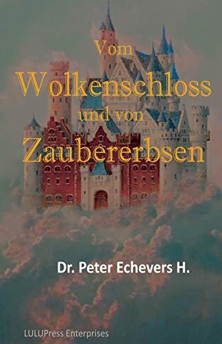 9781533433596: Vom Wolkenschloss und von Zaubererbsen: Gute-Nacht-Geschichten fuer kleine Leute - Teil 2: Volume 2 (Neue Maerchen)