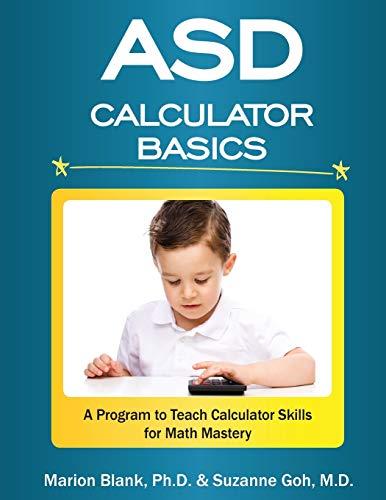9781533434258: ASD Calculator Basics: A Program to Teach Calculator Skills for Math Mastery