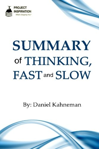 Summary of Thinking, Fast and Slow by Daniel Kahneman