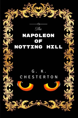 9781533437617: The Napoleon Of Notting Hill: By G. K. Chesterton - Illustrated