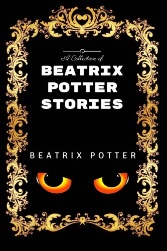 9781533440075: A Collection of Beatrix Potter Stories: By Beatrix Potter - Illustrated