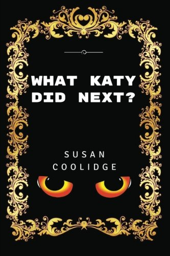 9781533441638: What Katy Did Next?: By Susan Coolidge - Illustrated