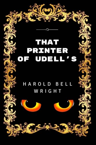 9781533442369: That Printer Of Udell's: By Harold Bell Wright - Illustrated