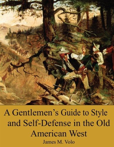 9781533444691: A Gentlemen?s Guide to Style and Self-Defense in the Old American West (Traditional American History Series) (Volume 14)
