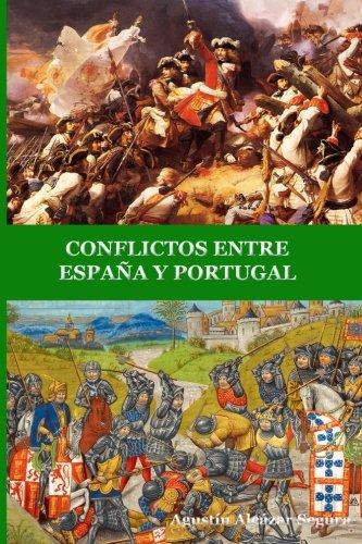 9781533446442: CONFLICTOS ENTRE ESPAÑA Y PORTUGAL (Spanish Edition)