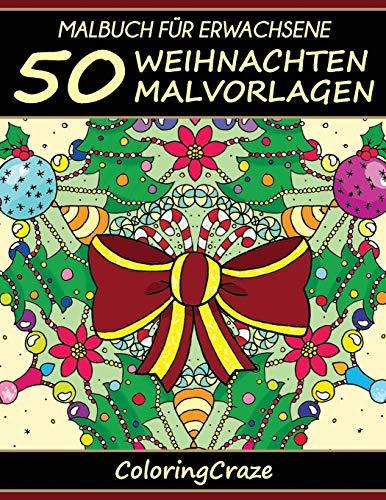 9781533446770: Malbuch für Erwachsene: 50 Weihnachts-Malvorlagen, Aus der Malbücher für Erwachsene-Reihe von www.ColoringCraze.com: Volume 13 (ColoringCraze ... Stressabbauende Ausmalseiten für Erwachsene)