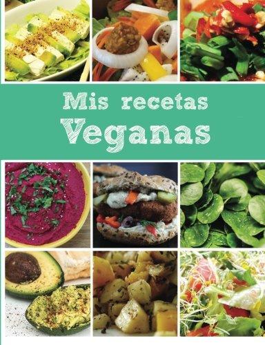 9781533448040: Mis recetas veganas: Libro en blanco (Spanish Edition)