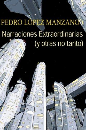 9781533448651: Narraciones Extraordinarias (y otras no tanto): Los relatos de Pedro Lopez Manzano