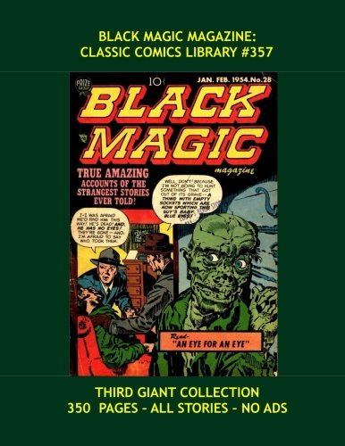 9781533448712: Black Magic Magazine: Classic Comics Library #357: Third Giant Collection of Great Stories From the 1950s -- Includes Simon & Kirby Productions - 350 Pages - All Stories - No Ads