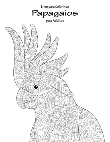 9781533449030: Livro para Colorir de Papagaios para Adultos 1 (Volume 1) (Portuguese Edition)