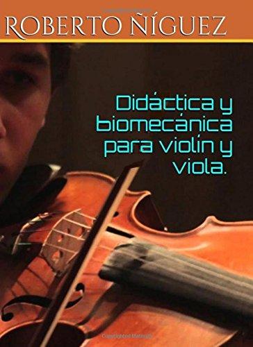 9781533449993: Biomecanica y didactica para violin y viola.