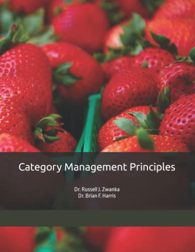 Category Management Principles 9781533452498 It is an exciting time to be in the food industry! Not only are the customers more informed than ever, but the demands they place on the