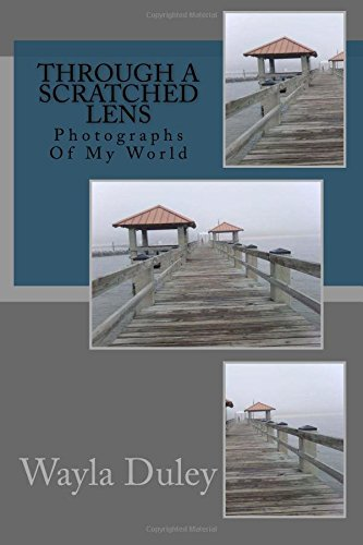 9781533453945: Through A Scratched Lens: Photographs of My World