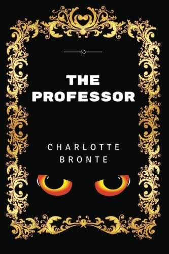 9781533455062: The Professor: By Charlotte Bronte - Illustrated