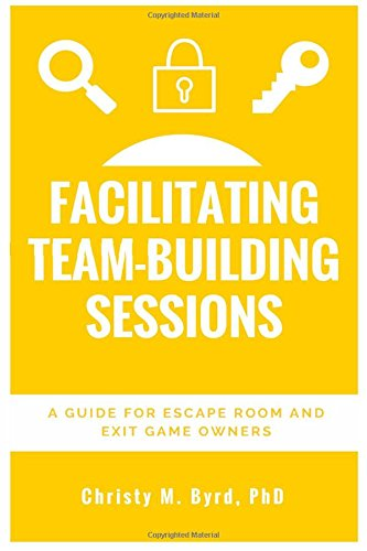 9781533455185: Facilitating Team-Building Sessions: A Guide for Escape Room and Exit Game Owners