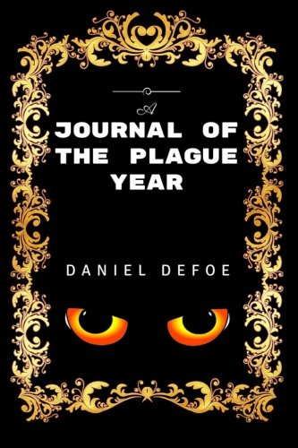 9781533455635: A Journal of the Plague year: By Daniel Defoe - Illustrated