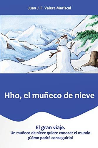 9781533456670: Hho el muñeco de nieve: El gran viaje (Spanish Edition)