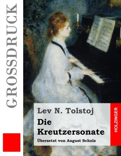 9781533456793: Die Kreutzersonate (Großdruck) (German Edition)