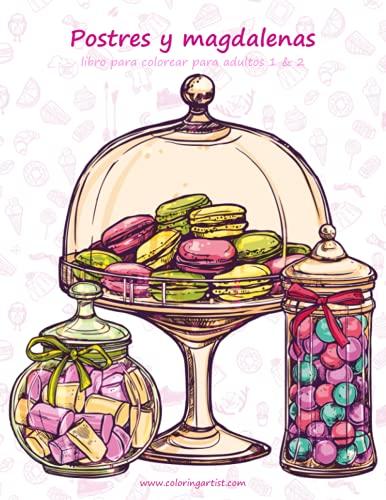 9781533457004: Postres y magdalenas libro para colorear para adultos 1 & 2 (Spanish Edition)