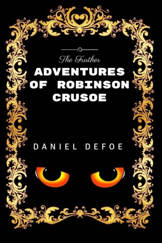 9781533458315: The Further Adventures Of Robinson Crusoe: By Daniel Defoe - Illustrated