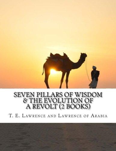 Seven Pillars of Wisdom & The Evolution: T. E. Lawrence