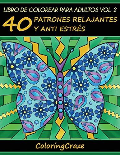 Libros Para Colorear Para Adultos Volumen 2: ColoringCraze