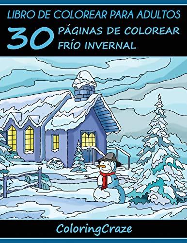 9781533461377: Libro para colorear para adultos: 30 Relajantes Páginas para Colorear con Temática de Invierno, Serie de libros para colorear para adultos creados por ... colorear para adultos que reducen el estrés)