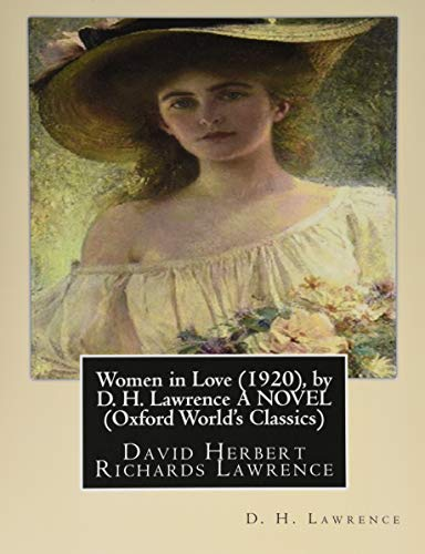 9781533461612: Women in Love (1920), by D. H. Lawrence A NOVEL (Classics): David Herbert Richards Lawrence