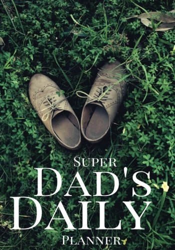 Dad's Daily Success Planner: Achieve Your Daily Goals, Targets and Successes: Melanie Johnson