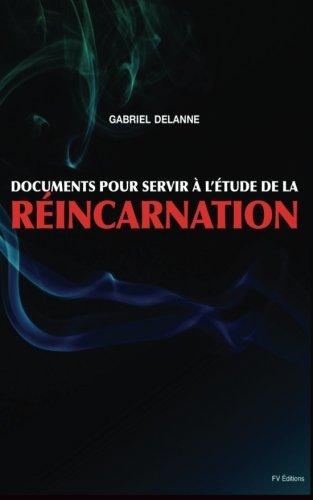 Documents Pour Servir A L'Etude de La: Delanne, Gabriel
