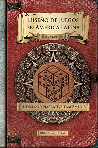 9781533464958: Diseño y narrativa transmedia: Teoría y práctica: Volume 2 (Diseño de juegos en América latina II)