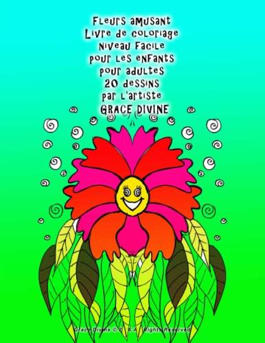 Fleurs Amusant Livre de Coloriage Niveau Facile: Divine, Grace