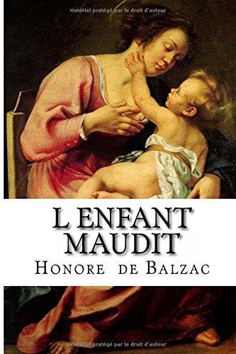 L Enfant Maudit: De Balzac, Honore