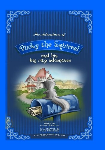 9781533467751: The Adventures of Bucky the Squirrel: Bucky the Squirrel and His Big City Adventure (Volume 3)