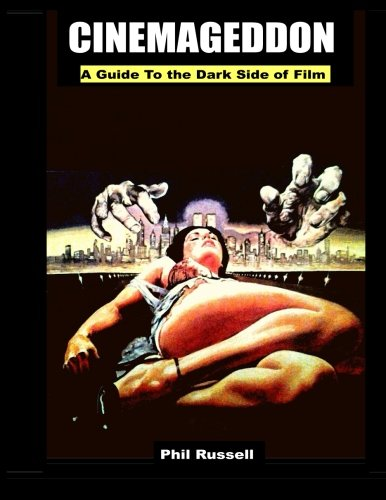 9781533468482: Cinemageddon: A Guide To the Dark Side of Film