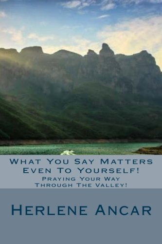 9781533469267: What You Say Matters Even To Yourself!: Writing Your Way To Out!