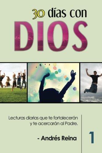 9781533469533: 30 Días con Dios: Lecturas diarias que te fortalecerán y te acercarán al Padre (Spanish Edition)