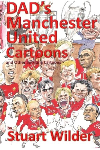 9781533470003: DAD'S MANCHESTER UNITED Cartoons and Other Sporting Cartoons (DAD's SPORTING CARTOON BOOKS)