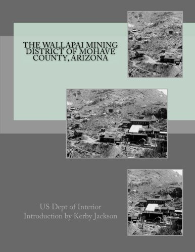 The Wallapai Mining District of Mohave County, Arizona: US Dept of Interior