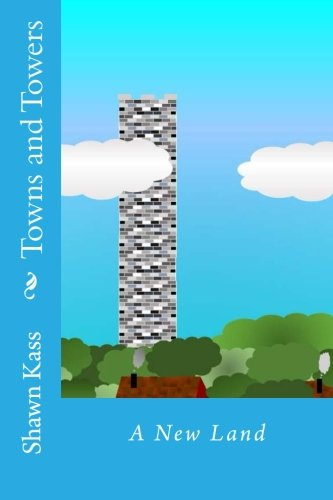 9781533476074: Towns and Towers: A New Land (Volume 1)